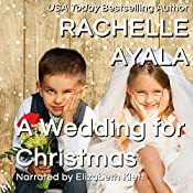 A Wedding for Christmas: A Veteran's Christmas, Book 3 | [Rachelle Ayala]