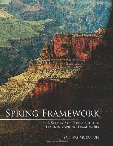 Spring Framework: A Step by Step Approach for Learning Spring Framework