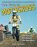 The Birth of Motocross: An Illustrate...