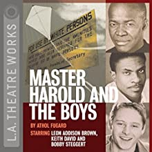 Master Harold and the Boys  by Athol Fugard Narrated by Leon Addison Brown, Keith David, Bobby Steggert