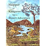 Skipper the Kangaroo has a Desert Adventureby Brian Leo Lee