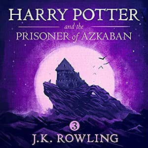 Harry Potter and the Prisoner of Azkaban, Book 3 Audiobook