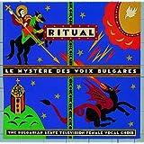 Le Mystere Des Voix Bulgares: Ritual