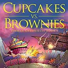 Cupcakes vs. Brownies (       UNABRIDGED) by Scott King Narrated by Eric Michael Summerer