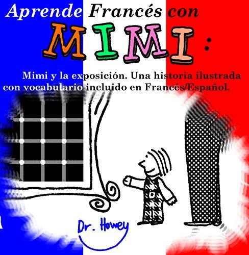 Aprende Francés con Mimi: Mimi y la exposición. Una historia ilustrada con vocabulario incluido en Francés/Español. (Mimi es-fr nº 2)