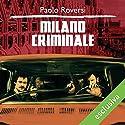 Milano Criminale (Milano criminale 1) Hörbuch von Paolo Roversi Gesprochen von: Alberto Caneva