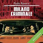 Milano Criminale (Milano criminale 1)   Paolo Roversi