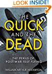 The Quick and the Dead: The Perils of...