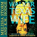 Walker Texas Wife: The Book Cellar Mysteries, Book 1 Audiobook by Melissa Storm, K.M. Hodge Narrated by Ann M. Richardson