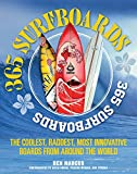 365 Surfboards: The Coolest, Raddest, Most Innovative Boards from Around the World (0760345295) by Marcus, Ben