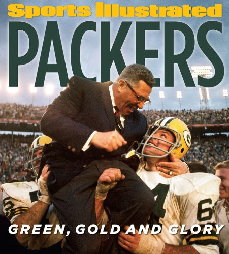 Sports Illustrated Green Bay Packers: Green, Gold and Glory
