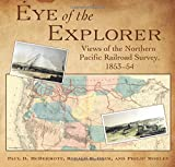 Eye of the Explorer: Views of the Northern Pacific Railroad Survey 1853-54