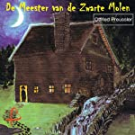 De meester van de zwarte molen [Master of the Black Mill]   Otfried Preussler