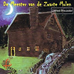 De meester van de zwarte molen [Master of the Black Mill] Hörbuch