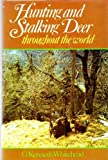img - for Hunting and Stalking Deer Throughout the World by G. Kenneth Whitehead (1-Aug-1982) Hardcover book / textbook / text book