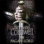 The Pagan Lord: The Last Kingdom Series, Book 7   Bernard Cornwell
