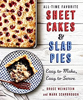 Book Cover: All-Time Favorite Sheet Cakes & Slab Pies: Easy to Make, Easy to Serve