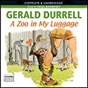 A Zoo in My Luggage (       UNABRIDGED) by Gerald Durrell Narrated by Nigel Davenport