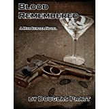 Blood Remembered (Max Sawyer Book 1) ~ Douglas Pratt