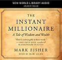 The Instant Millionaire: A Tale of Wisdom and Wealth (       UNABRIDGED) by Mark Fisher Narrated by Marc Allen