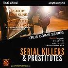 Serial Killers and Prostitutes: True Crime Series, Book 1 Hörbuch von R. Barri Flowers, RJ Parker Gesprochen von: Don Kline