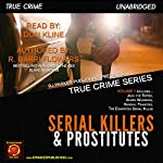 Serial Killers and Prostitutes: True Crime Series, Book 1 | R. Barri Flowers,RJ Parker