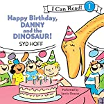 Happy Birthday, Danny and the Dinosaur! | Syd Hoff
