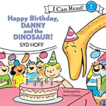 Happy Birthday, Danny and the Dinosaur! (       UNABRIDGED) by Syd Hoff Narrated by Lewis Grosso