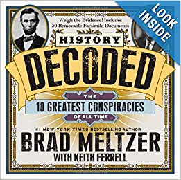 History Decoded: The 10 Greatest Conspiracies of All Time by Brad Meltzer and Keith Ferrell