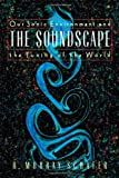 Soundscape: Our Sonic Environment and the Tuning of the World