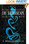 Soundscape: Our Sonic Environment and...