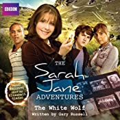 The Sarah Jane Adventures: The White Wolf | [Gary Russell]