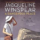 A Dangerous Place (Maisie Dobbs series, Book 11) (Maisie Dobbs Novels)