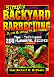 img - for Simply BACKYARD BARBECUING From Grilling to Smoking: Tips, Techniques, 200 Flavorful Recipes book / textbook / text book