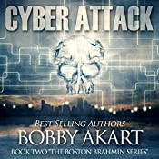 Cyber Attack: The Boston Brahmin Series Book 2 | Bobby Akart