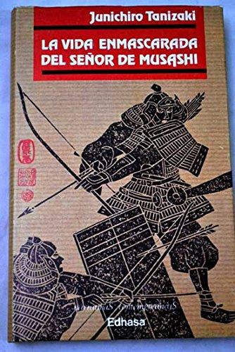 La Vida Enmascarada Del Señor Musashi