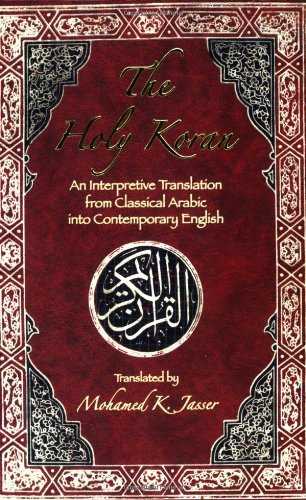 The Holy Koran: An Interpretive Translation from Classical Arabic into Contemporary English