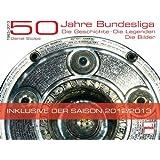 50 Jahre Bundesliga: Die Geschichte. Die Legenden. Die Bilder