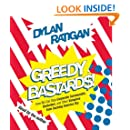 Greedy Bastards: Corporate Communists, Banksters, and the Other Vampires Who Suck America Dry