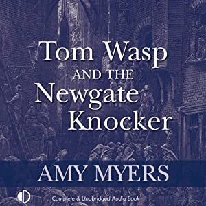 Tom Wasp and the Newgate Knocker | [Amy Myers]