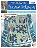 img - for Pat Sloan's Favorite Techniques: Tips, Tricks, and Techniques to Enhance Your Quilting (Leisure Arts #4474) book / textbook / text book