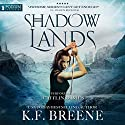 Shadow Lands: The Warrior Chronicles, Book 3 Audiobook by K.F. Breene Narrated by Caitlin Davies