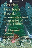 img - for On the Perilous Road: An unauthorised biography of J.R.R.Tolkien book / textbook / text book