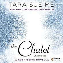 The Chalet: The Submissive Series (       UNABRIDGED) by Tara Sue Me Narrated by Angelica Lee, William Sharpe