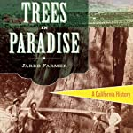 Trees in Paradise: A California History | Jared Farmer