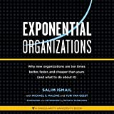 #10: Exponential Organizations: New Organizations Are Ten Tmes Better, Faster, and Cheaper Than Yours (and What to Do About It)