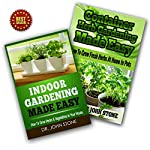 Indoor Gardening & Container Herb Gardening Box Set: The Urban Gardener's Beginner's Pack | Dr John Stone
