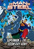 img - for The Man of Steel: Superman vs. the Doomsday Army book / textbook / text book