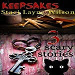 Keepsakes: A Triptych of Terrifying Tales | Staci Layne Wilson