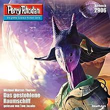 Das gestohlene Raumschiff (Perry Rhodan 2906) Hörbuch von Michael Marcus Thurner Gesprochen von: Tom Jacobs